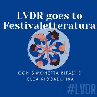 #07 LVDR goes to Festivaletteratura - con Simonetta Bitasi e Elsa Riccadonna