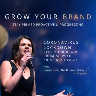 Coronavirus Lockdown: Keep your brand promise with Kristin Zhivago