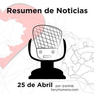 Resumen de #Noticias, jueves 25 de abril de 2019 (#podcast por @erlinb)