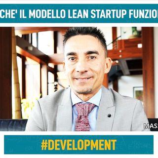 Perché il modello Lean Startup funziona?