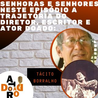 EP 7 - TÁCITO BORRALHO