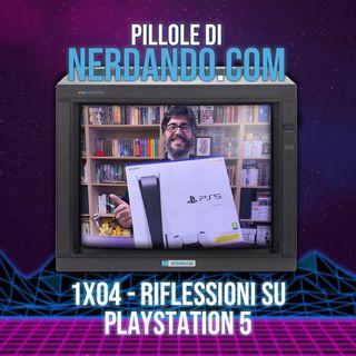 [1x04] Riflessioni su PlayStation 5