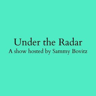 Under the Radar with Sammy Bovitz
