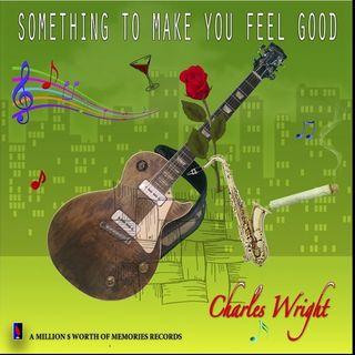 Charles Wright: Something to Make You Feel Good Album