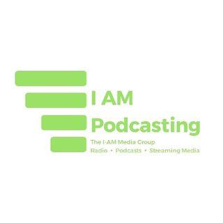 I AM Podcasting