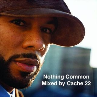 Nothing Common Mixtape (Mixed by Cache 22)
