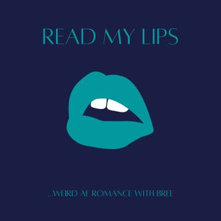Read My Lips - Ep20 - Weird Romance with Bree from In Love & Words
