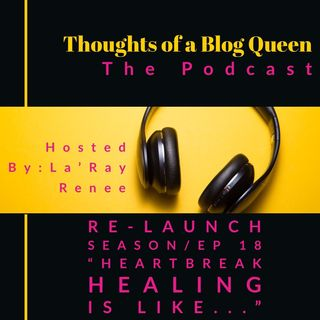 "RS/EP 18 "" Heartbreak Healing Is Like..."""