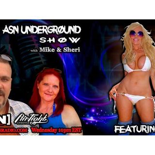 ASN Underground With Mike & Sheri - Tonight Aerin & Josh & Kelley Cabbana Yeah!