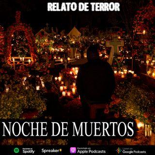 En la Noche de Muertos | Relato de terror
