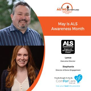 5/13/20: Lance Christian and Stephanie Rudeen of the ALS Association Oregon and SW Washington Chapter | May is ALS Awareness Monthi
