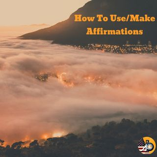 How To Use/Make Affirmations