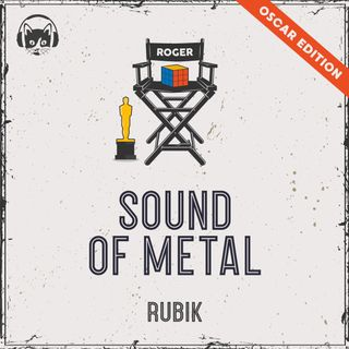 23. [SPECIALE OSCAR] - Sound of Metal