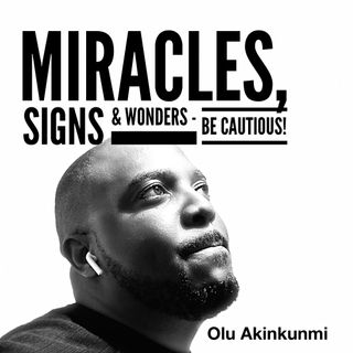 #24 Miracles, Signs & Wonders - Be Cautious!