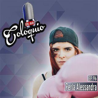 Episodio 96 Perla Alessandra