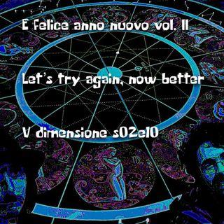 E felice anno nuovo vol. II - Let's try again, now better - V dimensione - s02e10