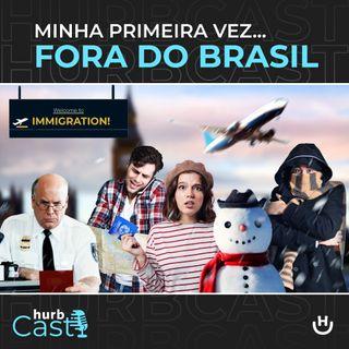 Minha Primeira Vez... Fora do Brasil