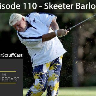 Skeeter Barlows - ScruffCast Ep. 110