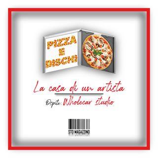 Pizza e dischi  - Ep.3 - La casa di un'artista con Wholecar Studio