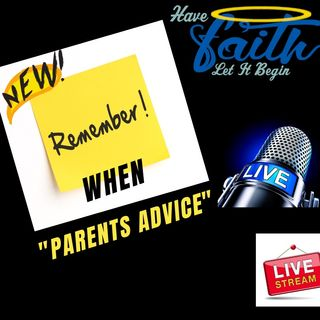 "Remember When ""Parents Advice"""