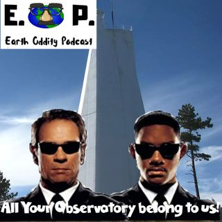 E.O.P. 36: All your Observatory belong to Us!