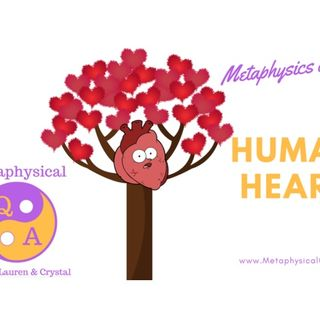 Metaphysics of the Human Heart Podcast w/ Dr. Lauren and Crystal