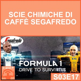S03E017 - Scie chimiche di caffè Segafredo