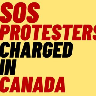 SOS Protesters Charged In Ontario - Authoritarianism In Canada