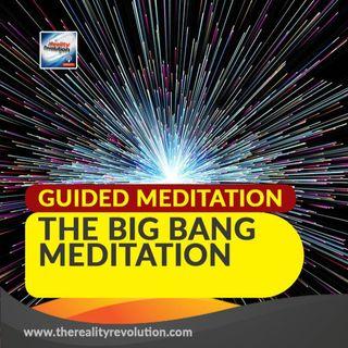 GUIDED MEDITATION: THE BIG BANG MEDITATION