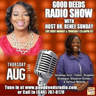 Derashay Zorn - Pastor,Kingdom Strategist,Spiritual Midwife shares on Good Deeds