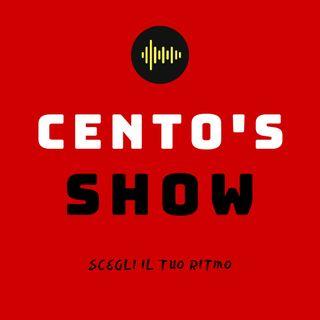 Cento's Show