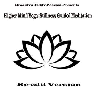 Higher Mind Yoga - Stillness Guided Meditation (Re-edit Version)