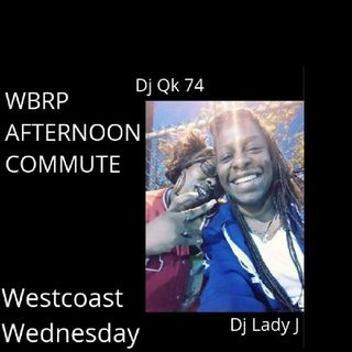 WBRP.... West Coast Wednesday... Free Style Edition.. W/ DJ Lady J... #HipHop #Rapp #RnB