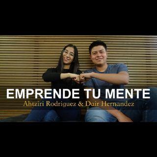 Ep. 5 CUATRO PUNTOS ESTRATÉGICOS PARA EL ÉXITO - Ahtziri Rodríguez & Dair Hernández