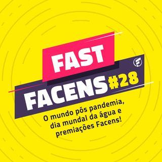 FAST Facens #28 O mundo pós pandemia, dia mundal da água e premiações Facens!