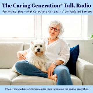 What Caregivers Can Learn From Isolated Seniors