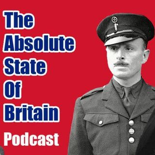 The Absolute State Of Britain #23: Nurturing Nationalist Networks (With Mark Collett)