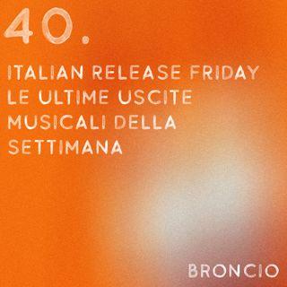 40 - #italianreleasefriday, le ultime uscite musicali della settimana