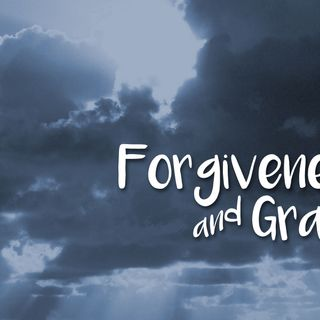 Experiencing Grace and Forgiveness in Lent ~ The Rev. Jeremiah Griffin March 17, 2019