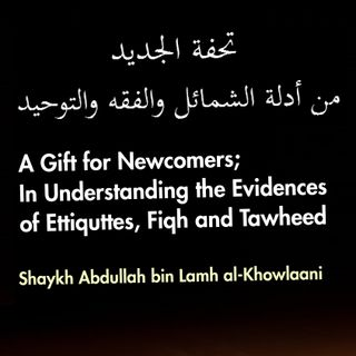 2 - Truthfulness - A Gift for the Newcomer | Shaykh Abdullāh bin Lamh al-Kholānī