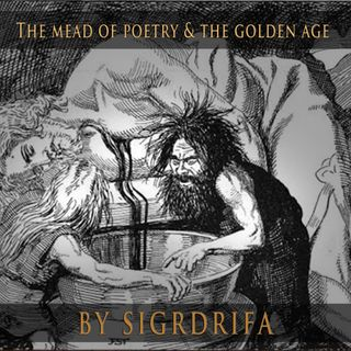 """""""The golden age and the mead of poetry"""""""