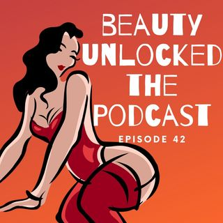 EP - 42 - Decolonizing Beauty