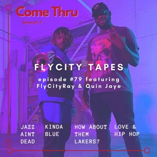 FlyCity Tapes featuring FlyCityRay and Quin Jaye #79