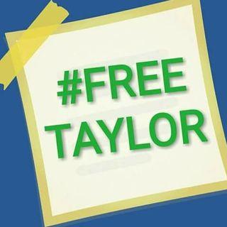 #FreeTaylor