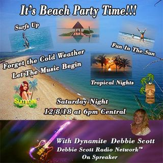 BEACH PARTY SHOW WITH DYNAMITE DEBBIE !!!  12-8-18