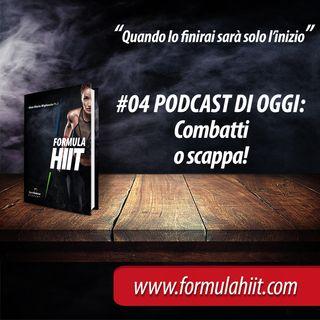 #04 FormulaHIIT.com | Combatti o scappa!