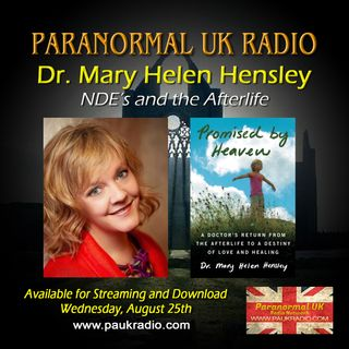 Paranormal UK Radio Show - Dr. Mary Helen Hensley: Near Death Experience and Energy Healing