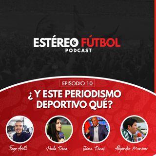 Episodio 10: ¿Y Este Periodismo Deportivo Qué?