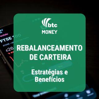 Rebalanceamento de Carteira: Estratégias e Benefícios | BTC Money #79