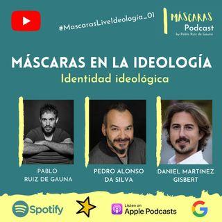 #MáscarasLiveIdeología_01 | Identidad ideológica